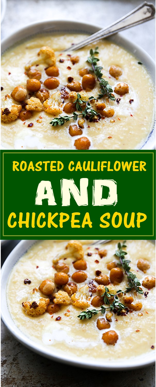 ROASTED CAULIFLOWER AND CHICKPEA SOUP #Souprecipes