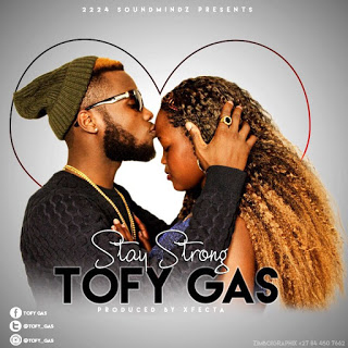 Tofy Gas - Stay Strong Audio