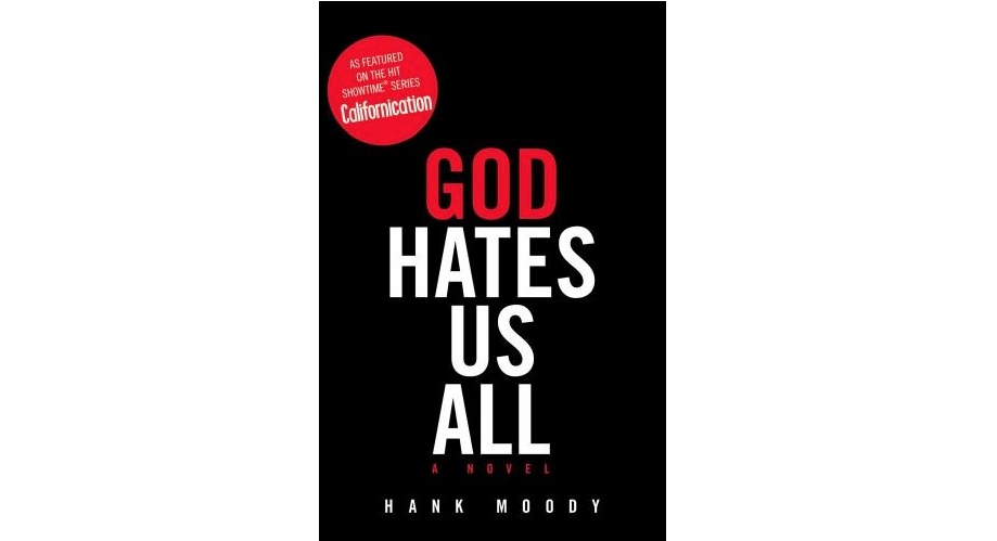 Californication Hank Moody God Hates Us All novel Jonathan Grotenstein Showtime