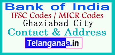 Bank of India IFSC Codes MICR Codes in Ghaziabad City