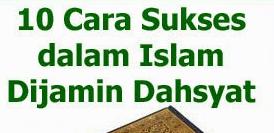10 TEKNIK SUKSES DENGAN CARA ISLAMI
