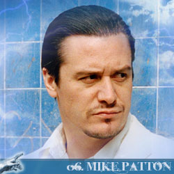 The 30 Greatest Music Legends Of Our Time: 06. Mike Patton