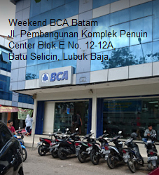 Weekend Bank Bca Kota Batam Buka Sabtu Minggu