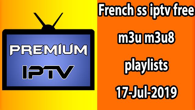 French ss iptv free m3u m3u8 playlists 17-Jul-2019
