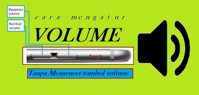 Cara Mengatur Volume Suara HP Tanpa Tombol Volume