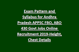 Exam Pattern and Syllabus for Andhra Pradesh APPSC FBO, ABO 430 Govt Jobs Online Recruitment 2019-Height, Chest Details