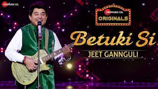Betuki Si Lyrics - Zee Music Originals | Jeet Gannguli | Anvita Dutt