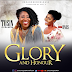 MUSIC: GLORY AND HONOUR BY TOSIN OYELAKIN FT. ONOS ARIYO | PRODUCED BY NIYI P.  @TosinOyelakin