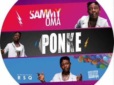 [MUSIC]: Sammy Oma - Ponke @Sammyomasings