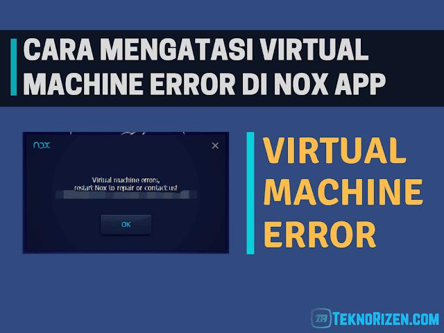 Cara Mengatasi Virtual Machine Error di Nox App Player
