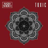 Nadia Sheik, Toxic