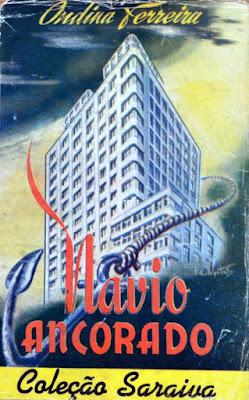 Navio ancorado Ondina Ferreira Editora Saraiva Coleção Saraiva Dezembro de 1948 Capa de Guilherme Walpeteris Literatura Brasileira Capa Livro