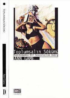 Ann Game - Toplumsalın Sökümü