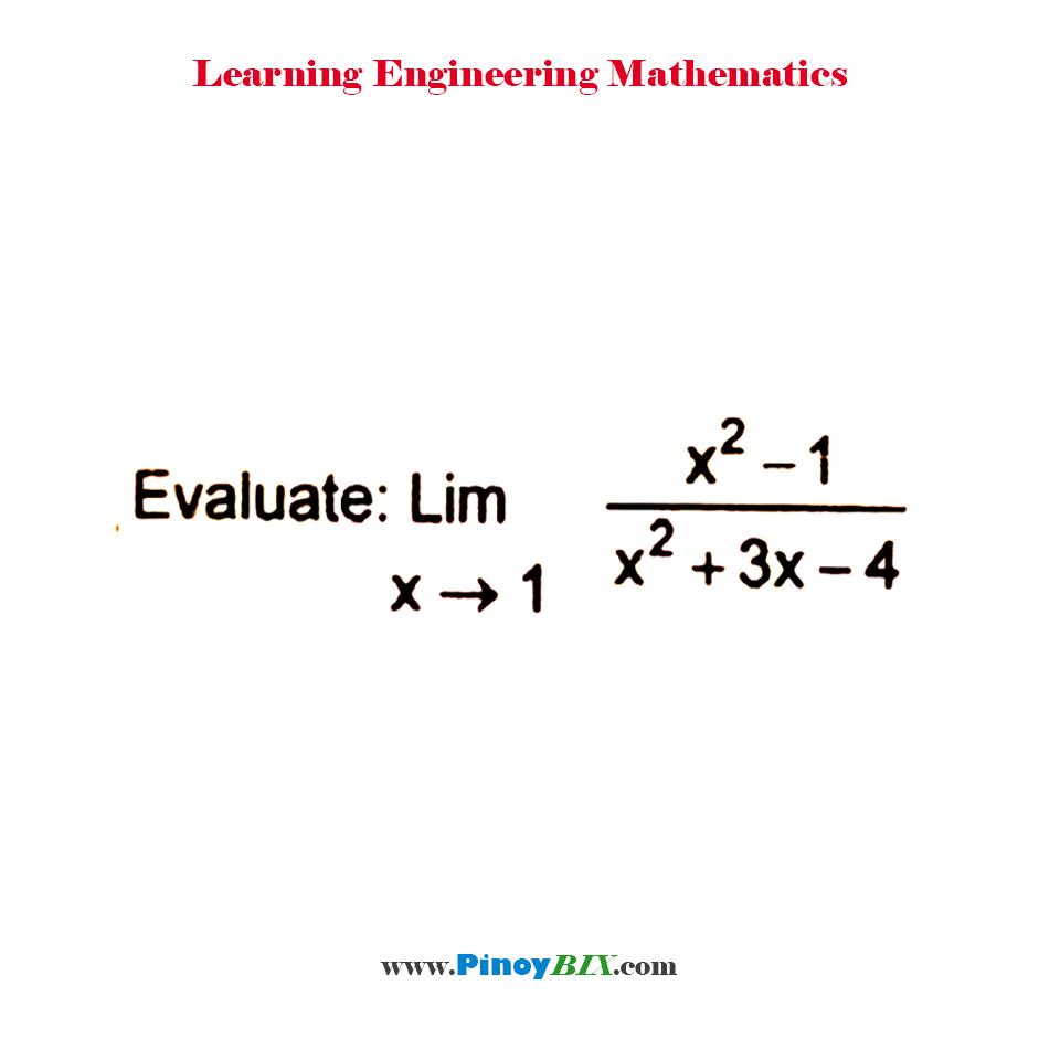 Evaluate: lim┬(x→1)〖(x^2- 1)/(x^2+3x-4)〗