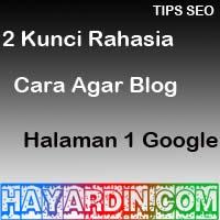 Cara Agar Blog Halaman Pertama Google
