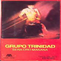grupo trinidad SERA ORO MAÑANA