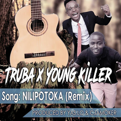 TRUBADOUR Ft. YOUNG KILLER - NILIPOTOKA REMIX