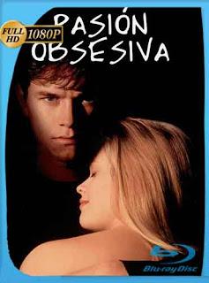 Pasión obsesiva [1996]  HD [1080p] Latino [Mega] dizonHD