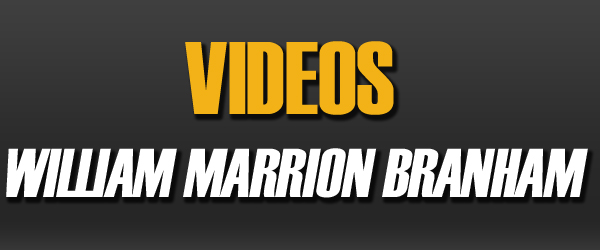 Videos del Mensaje William Marrion Branham