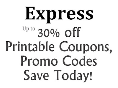 Express Printable Coupon February, March, April, May, June, July 2016