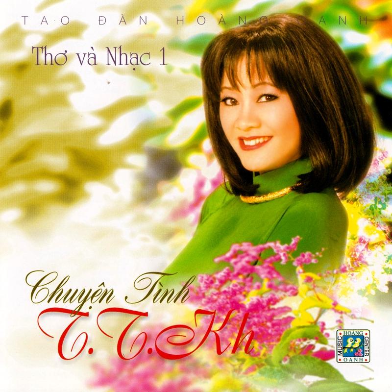 Hoàng Oanh CD - Thơ Nhạc Chuyện Tình T.T.Kh (NRG) + bìa scan mới
