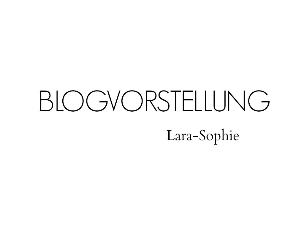 Lara Sophie Blogvorstellung 100 Follower