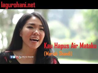 Download Lagu Rohani Kau Hapus Air Mataku (Mariah Shandi)