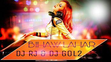 BIHAV LAHAR ( REMIX ) DJ RJ & DJ GOL2 - DJ GOL2