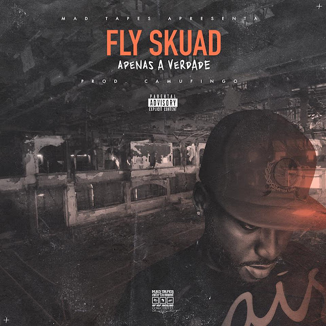 Fly Squad - Apenas a Verdade (Rap) [Download]
