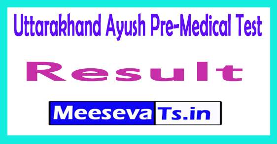 Uttarakhand Ayush Pre Medical Test Result 2017
