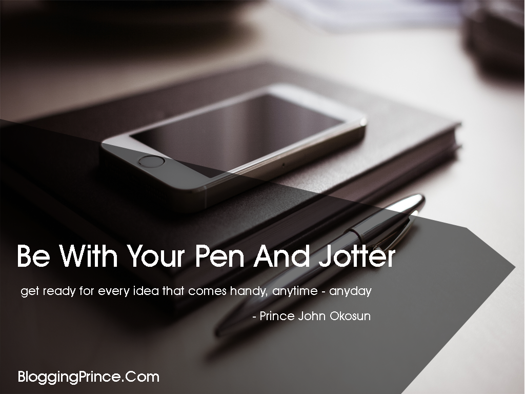 Be with your pen and jotter