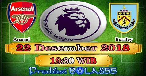 Prediksi Bola855 Arsenal vs Burnley 22 Desember 2018