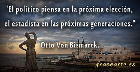 Frases de políticas, Otto Von Bismarck