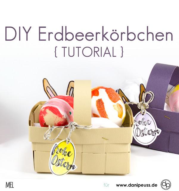 http://danipeuss.blogspot.com/2017/03/diy-osterkorbchen-erdbeerkorbchen.html