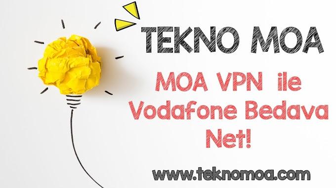 MOA VPN - VODAFONE BEDAVA İNTERNET!
