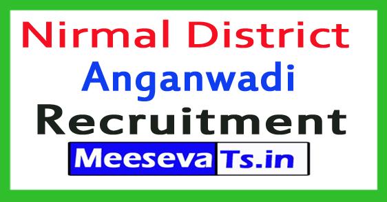 Nirmal District Anganwadi Recruitment Notification 2017