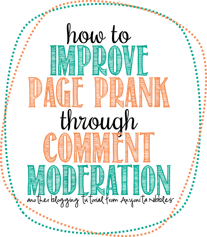 How ti improve Page Rank through Comment Moderation from www.anyonita-nibbles.co.uk