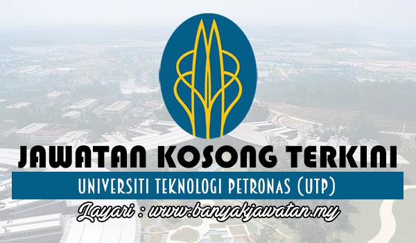 Jawatan Kosong Terkini 2017 di Universiti Teknologi PETRONAS (UTP)