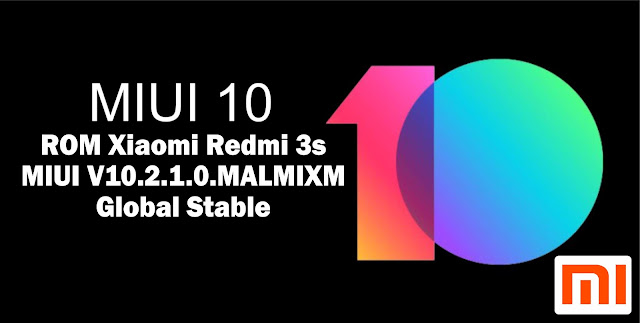 Download ROM Xiaomi Redmi 3s MIUI V10.2.1.0.MALMIXM Global Stable