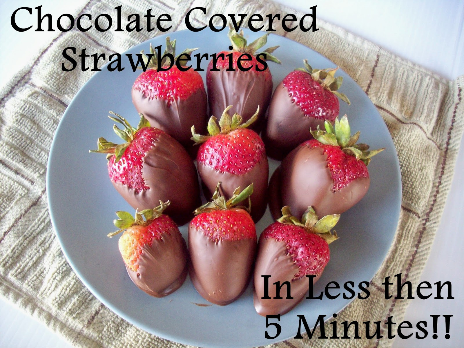 Chocolate Dipped Strawberries In Less Then 5 Minutes