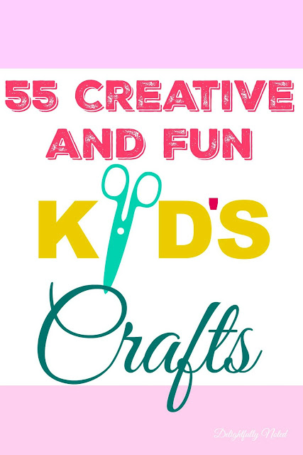 55 Creative and Fun Kid's Crafts: Great boredom busters for spring break and summer!