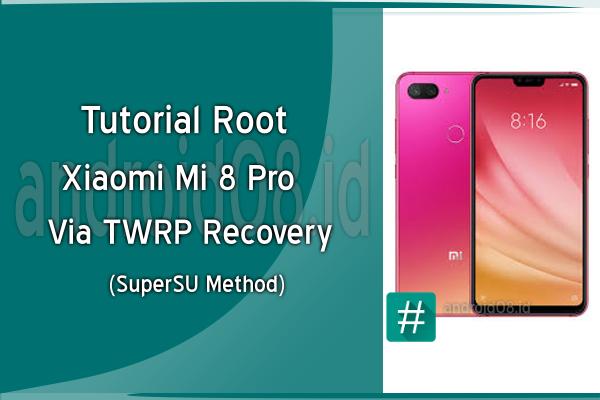 Root Xiaomi Mi 8 Pro Metode SuperSU Via TWRP Recovery