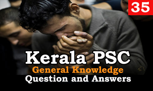 Kerala PSC General Knowledge Question and Answers - 35