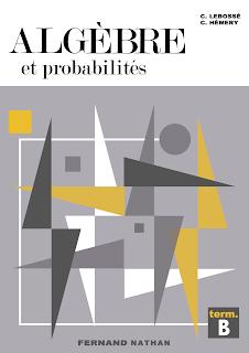 Manuels de mathématiques anciens (principalement pour le lycée) - Page 2 Couv_TleB-Alge%25CC%2580bre