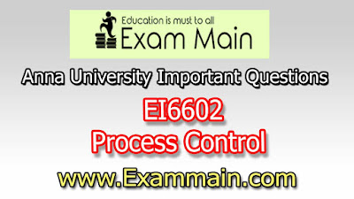 EI6602 Process Control | Impotent  Questions | Question bank | Syllabus | Model and Previous Question papers | Download PDF