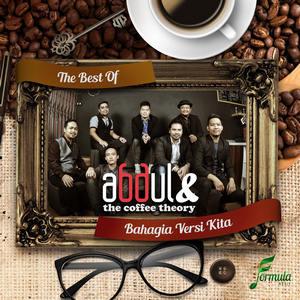 Abdul & The Coffee Theory - Bahagia Versi Kita (Full Album 2017)