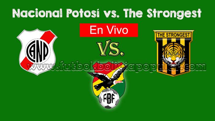 【En Vivo Online】Nacional Potosí vs. The Strongest - Torneo Clausura 2018