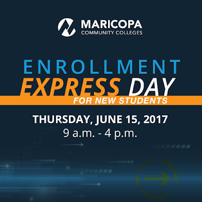 Poster for Enrollment Express Day.  Maricopa Community Colleges logo.  For New Students.  Thursday, June 15, 2017, 9 a.m. - 4 p.m.