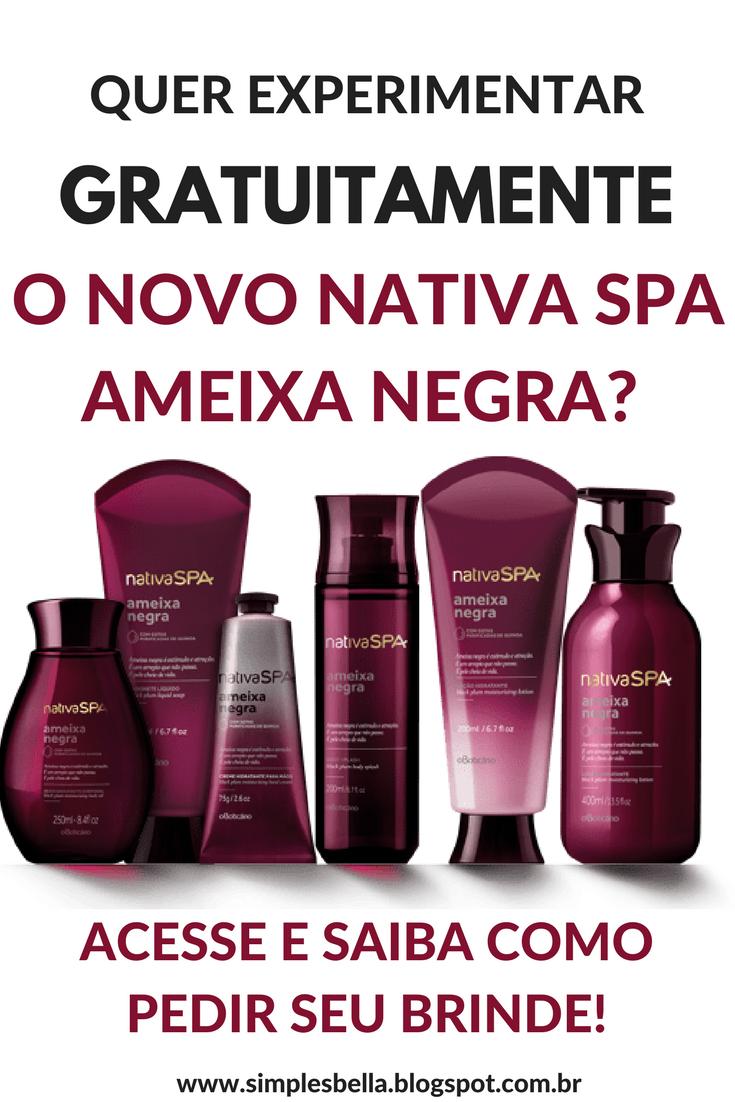 Produto Grátis Nativa SPA Ameixa Negra - Saiba como receber