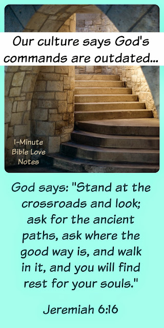 God's values, popular opinion doesn't form values, Jeremiah 6:16, take ancient paths